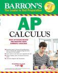 Book Cover Image. Title: Barron's AP Calculus, 13th Edition, Author: David Bock M.S.