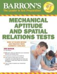 Book Cover Image. Title: Barron's Mechanical Aptitude and Spatial Relations Test, 3rd Edition, Author: Dr. Joel Wiesen