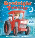 Book Cover Image. Title: Goodnight Tractor:  The Perfect Bedtime Book!, Author: Michelle Robinson
