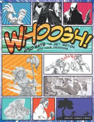 Whoosh!: 250 Ways to Get Motion into Your Drawings