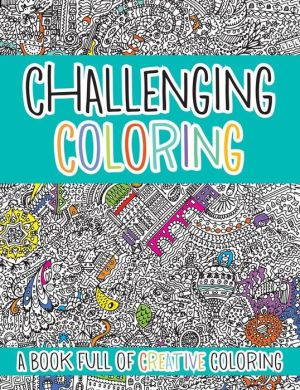 Challenging Coloring: A Book Full of Creative Coloring
