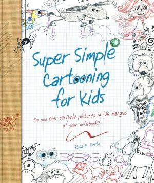 Super Simple Cartooning for Kids