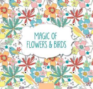 Magic of Flowers & Birds