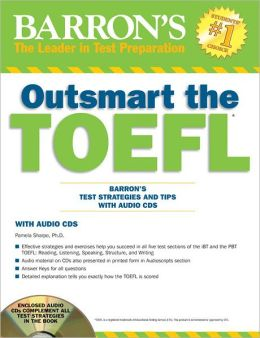 Outsmart the TOEFL: Barron's Test Strategies and Tips with Audio CDs