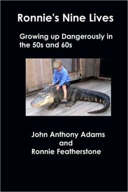 Ronnie's Nine Lives: Growing up Dangerously in the 50s And 60s