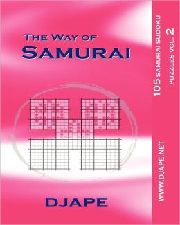 The Way of Samurai: 105 Samurai Sudoku Puzzles