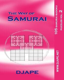 The Way of Samurai: 105 Samurai Sudoku Puzzles