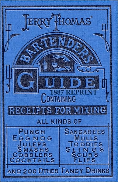 Jerry Thomas' Bartenders Guide (1887 Reprint)