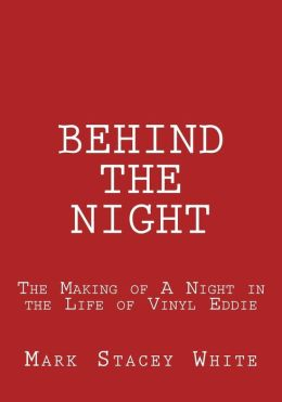 Behind the Night: The Making of A Night in the Life of Vinyl Eddie