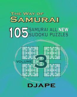 The Way of Samurai: 105 Samurai All New Sudoku Puzzles