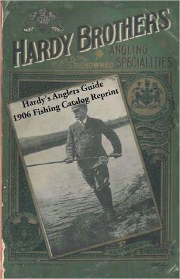 Hardy's Anglers Guide 1906 Fishing Catalog Reprint