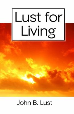 Lust for Living: Grow Younger, Healthier and Happier