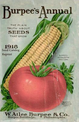 Burpee's Annual 1918 Seed Catalog Reprint