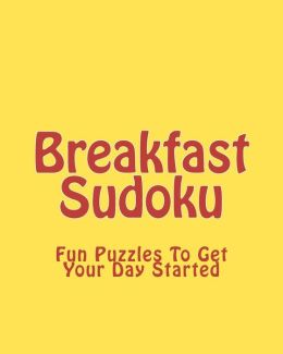 Breakfast Sudoku: Fun Puzzles to Get Your Day Started