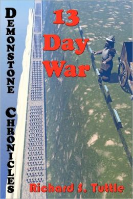13 Day War: Volume Six of Demonstone Chronicles