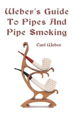 Weber's Guide to Pipes and Pipe Smoking
