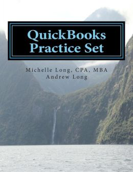 QuickBooks Practice Set: QuickBooks Experience Using Realistic