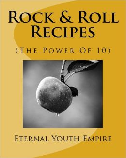 Rock and Roll Recipes: (The Power of 10)