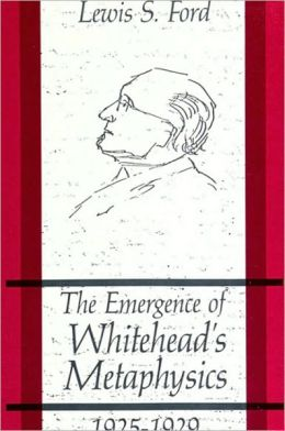 Emergence of Whitehead's Metaphysics, 1925-1929, The