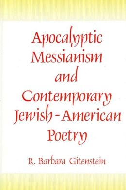 Apocalyptic Messianism and Contemporary Jewish-American Poetry