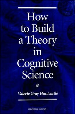 How to Build a Theory in Cognitive Science