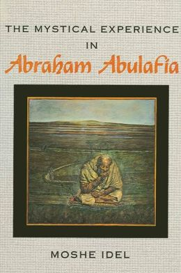Mystical Experience in Abraham Abulafia, The