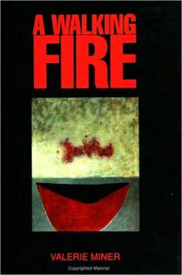 Walking Fire, A