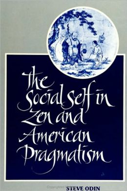 Social Self in Zen and American Pragmatism, The