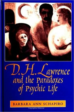 D.H. Lawrence and the Paradoxes of Psychic Life
