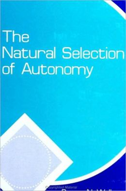 Natural Selection of Autonomy, The
