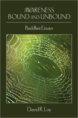 Awareness Bound and Unbound: Buddhist Essays