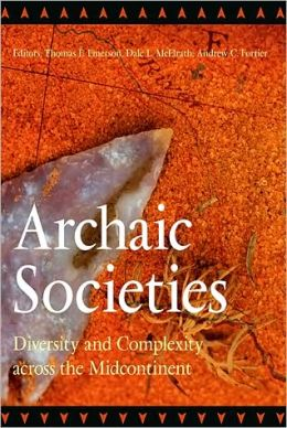 Archaic Societies: Diversity and Complexity Across the Midcontinent