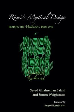 Rumi's Mystical Design: Reading the Mathnawi, Book One