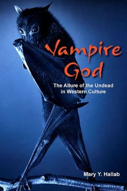 Vampire God: The Allure of the Undead in Western Culture