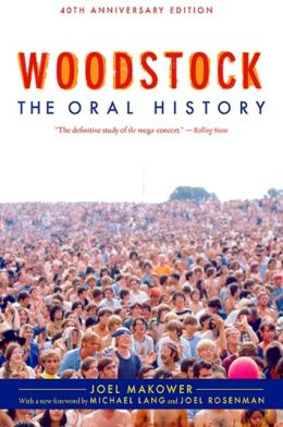 Woodstock: The Oral History, 40th Anniversary Edition