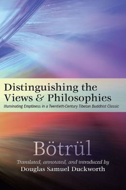 Distinguishing the Views and Philosophies: Illuminating Emptiness in a Twentieth-Century Tibetan Buddhist Classic