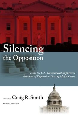Silencing the Opposition: How the U. S. Government Suppressed Freedom of Expression During Major Crises