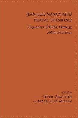Jean-Luc Nancy and Plural Thinking: Expositions of World, Ontology, Politics, and Sense