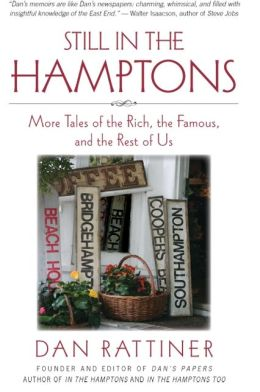 Still in the Hamptons: More Tales of the Rich, the Famous, and the Rest of Us