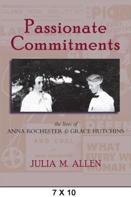 Passionate Commitments: The Lives of Anna Rochester and Grace Hutchins
