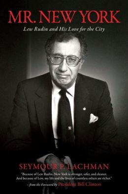 Mr. New York: Lew Rudin and His Love for the City