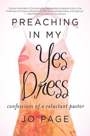 Preaching in My Yes Dress: Confessions of a Reluctant Pastor