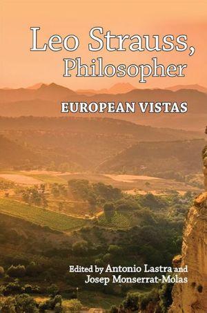 Leo Strauss, Philosopher: European Vistas
