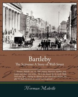 Bartleby The Scrivener A Story Of Wall Street By Herman border=