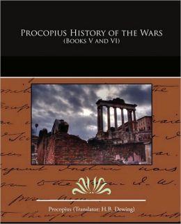 Procopius History Of The Wars (Books V And Vi)