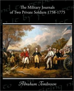 The Military Journals of Two Private Soldiers 1758-1775