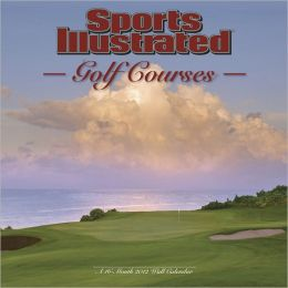 2012 Sports Illustrated - Golf Courses Wall Calendar