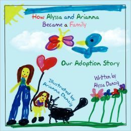 How Alyssa and Arianna Became a Family: Our Adoption Story