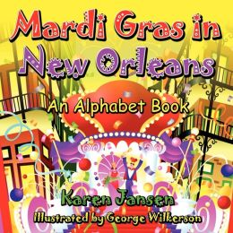 Mardi Gras in New Orleans: An Alphabet Book