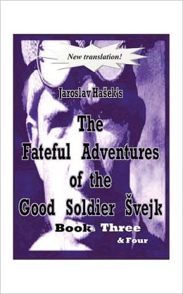 The Fateful Adventures Of The Good Soldier Evejk During The World War, Book(S) Three & Four